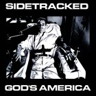 SIDETRACKED Sidetracked / God's America album cover