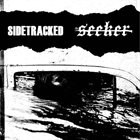 SIDETRACKED Sidetracked / The Seeker album cover