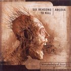 SIX REASONS TO KILL Morphology Of Fear album cover