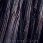 SKEPTICISM — Alloy album cover