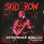 SKID ROW United World Rebellion: Chapter One album cover