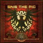 SKIN THE PIG Article XIX album cover