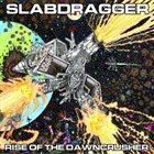 SLABDRAGGER Rise of the Dawncrusher album cover