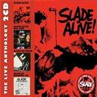 SLADE Slade Alive: The Live Anthology album cover