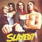 SLADE — Slayed? album cover