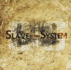SLAVE TO THE SYSTEM Slave to the System album cover