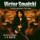 VICTOR SMOLSKI Majesty & Passion album cover