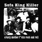 SOFA KING KILLER Guilty of Sloth / Crusty Mother F*ckn Rock And Roll album cover