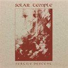SOLAR TEMPLE Fertile Descent album cover