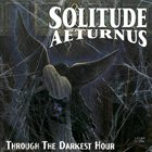 SOLITUDE AETURNUS Through the Darkest Hour album cover