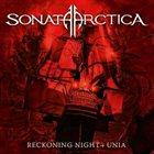 SONATA ARCTICA Reckoning Night + Unia album cover