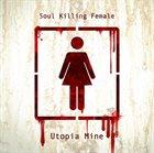 SOUL KILLING FEMALE Utopia Mine album cover