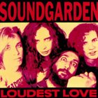 SOUNDGARDEN Loudest Love album cover
