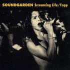 SOUNDGARDEN Screaming Life / Fopp album cover