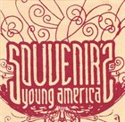 SOUVENIR'S YOUNG AMERICA What Will You Give The World, More Fire? album cover