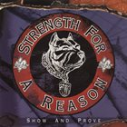 STRENGTH FOR A REASON Show And Prove album cover