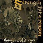 STRENGTH FOR A REASON Through Cold Eyes album cover