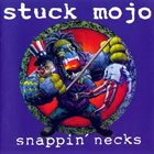 STUCK MOJO Snappin' Necks album cover