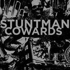 STUNTMAN Stuntman / Cowards album cover