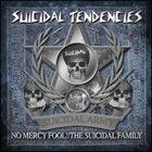 SUICIDAL TENDENCIES No Mercy Fool!/The Suicidal Family album cover