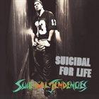 SUICIDAL TENDENCIES Suicidal for Life album cover