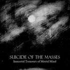 SUICIDE OF THE MASSES Immortal Torments of Mortal Mind album cover