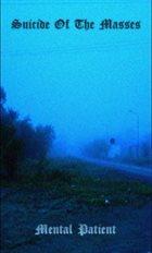 SUICIDE OF THE MASSES Mental Patient album cover