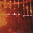 SUNDOWN Glimmer album cover