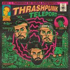 SURRA Thrashpunk Teleport: Submundo 2121 album cover