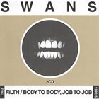SWANS Filth / Body To Body, Job To Job album cover