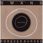 SWANS Forever Burned album cover