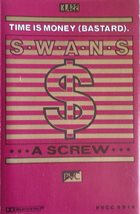 SWANS Time Is Money (Bastard) / A Screw album cover