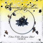 SWARM OF THE LOTUS When White Becomes Black Demos album cover