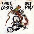 SWEET COBRA Sweet Cobra / Get Rad album cover