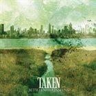 TAKEN (CA) Between Two Unseens album cover