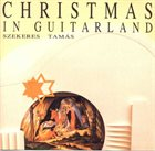 TAMÁS SZEKERES Christmas In Guitarland album cover