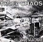 TANKER CHAOS War Machine album cover