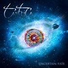 TANTRICA Uncertain Fate album cover