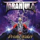 TARANTULA Dream Maker album cover