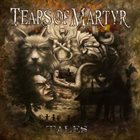 TEARS OF MARTYR Tales album cover