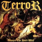 TERROR Always the Hard Way album cover