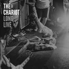 THE CHARIOT Long Live album cover
