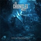 THE CHRONICLES PROJECT When Darkness Falls album cover