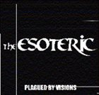 THE ESOTERIC Plagued by Visions album cover
