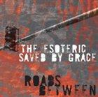 THE ESOTERIC Roads Between album cover