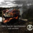 THE FALSE SHEPHERD Led Astray album cover