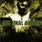 THE FINAL BURDEN The Final Burden album cover