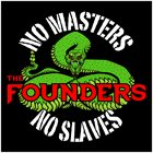 THE FOUNDERS — No Masters, No Slaves album cover