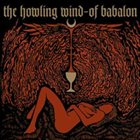 THE HOWLING WIND Of Babalon album cover