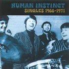 HUMAN INSTINCT The Singles; 1966 - 1971 album cover